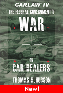 CARLAW IV - The Federal Government's War on Car Dealers